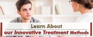 Learn About our Innovative Treatment Methods